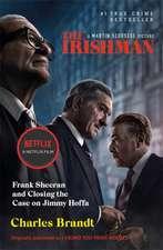 The Irishman: Originally published as I Heard You Paint Houses