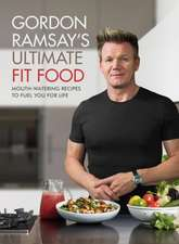 Gordon Ramsay Ultimate Fit Food