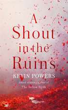 Powers, K: A Shout in the Ruins