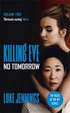 Villanelle: No Tomorrow