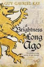 Brightness Long Ago
