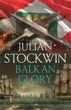 Stockwin, J: Balkan Glory