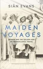 Evans, S: Maiden Voyages