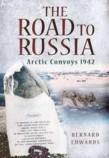 Road to Russia: Arctic Convoys 1942