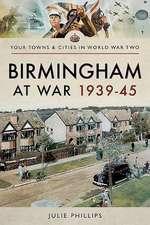 Birmingham at War 1939�45