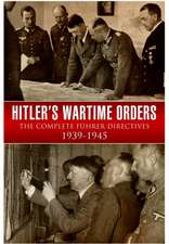 Hitler S Wartime Orders:  The SS in Russia