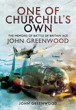 One of Churchill S Own:  The Memoirs of Battle of Britain Ace John Greenwood