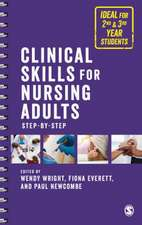 Clinical Skills for Nursing Adults: Step by Step