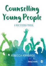 Counselling Young People: A Practitioner Manual