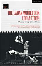 The Laban Workbook for Actors: A Practical Training Guide with Video