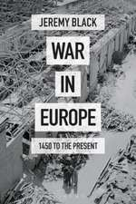 War in Europe: 1450 to the Present