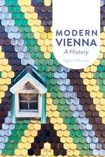 Modern Vienna: A History