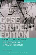 My Mother Said I Never Should Gcse Student Edition:  New Insights from a Comparative Approach