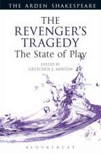 The Revenger's Tragedy: The State of Play