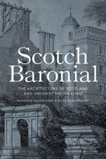 Scotch Baronial: Architecture and National Identity in Scotland