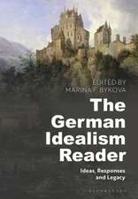 The German Idealism Reader: Ideas, Responses, and Legacy