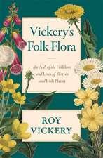Vickery, R: Vickery's Folk Flora