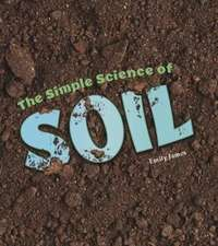 James, E: The Simple Science of Soil