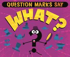 Question Marks Say