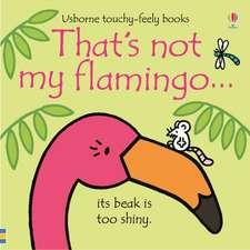Thats Not My Flamingo
