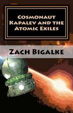 Cosmonaut Kapalev and the Atomic Exiles