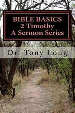 Bible Basics 2 Timothy a Sermon Series
