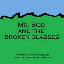 Mr. Bob and the Broken Glasses