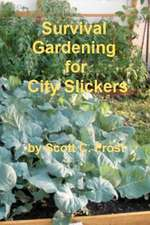 Survival Gardening for City Slickers