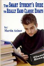 The Smart Student's Guide to Really Hard Classic Essays:  How to Ace Your End of Grade Vocabulary Test
