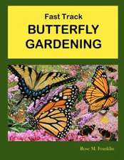 Fast Track Butterfly Gardening:  Turn a Non-Reader Into a Reader!