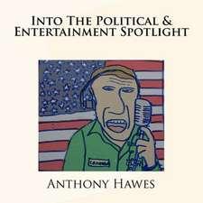 Into the Political & Entertainment Spotlight