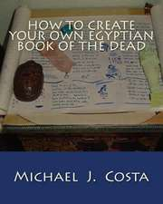 How to Create Your Own Egyptian Book of the Dead