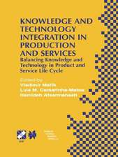 Knowledge and Technology Integration in Production and Services: Balancing Knowledge and Technology in Product and Service Life Cycle