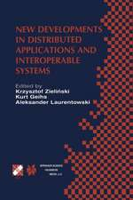 New Developments in Distributed Applications and Interoperable Systems: IFIP TC6 / WG6.1 Third International Working Conference on Distributed Applications and Interoperable Systems September 17–19, 2001, Kraków, Poland
