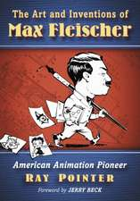Max Fleischer:  Pioneer of American Animation