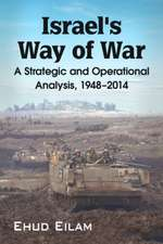 Israel's Way of War:  A Strategic and Operational Analysis, 1948-2014