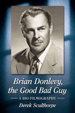 Sculthorpe, D:  Brian Donlevy, the Good Bad Guy