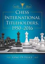 Chess International Titleholders, 1950-2016