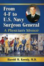 Koenig, H:  From 4-F to U.S. Navy Surgeon General