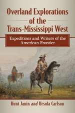 Overland Explorations of the Trans-Mississippi West