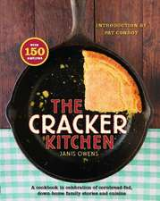 The Cracker Kitchen:  A Cookbook in Celebration of Cornbread-Fed, Down H