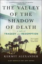 The Valley of the Shadow of Death:  A Tale of Tragedy and Redemption