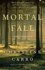 Mortal Fall:  A Novel of Suspense