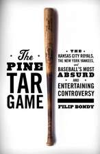 The Pine Tar Game:  The Kansas City Royals, the New York Yankees, and Baseball's Most Absurd and Entertaining Controversy