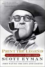 Print the Legend: The Life and Times of John Ford
