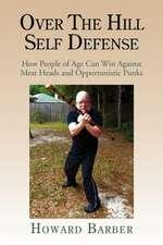 Over the Hill Self Defense