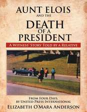 Aunt Elois and the Death of a President