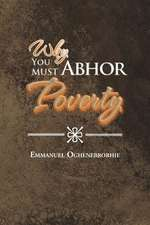 Why You Must Abhor Poverty