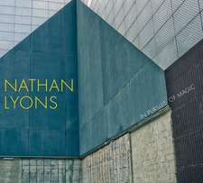 Nathan Lyons: In Pursuit of Magic