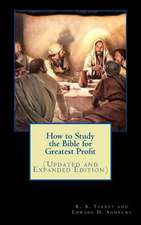 How to Study the Bible for Greatest Profit (Updated and Expanded Edition)
